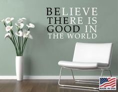 Vinyl Wall Decal Art Saying Quote Decor Believe There Is Good in The World | eBay