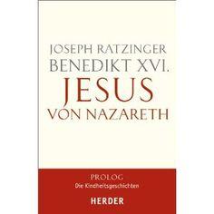 Jesus von Nazareth: Prolog - Die Kindheitsgeschichten: Amazon.de: Joseph (Benedikt XVI.) Ratzinger: Bücher