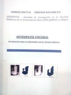 Finet G. Williame C. Osteopatia visceral: un espacio para la discusión con el mundo médico. Bélgica: FPMs; 200? Space
