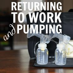 Returning to Work and Pumping.  TO ANY OF MY NEW MOM FRIENDS WHO ARE BREASTFEEDING AND PUMPING, THESE ARE SOME GREAT TIPS!