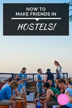 Hotel Life: How to Make Friends in Hostels While Travelling Solo - even if you're shy or introverted!