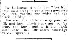 Haha!  It's historically accurate!  BLACK AND WHITE STOCKING. Mataura Ensign , 13 October 1916 Black Satin, Black And White, White Evening Gowns, 13 October, Satin Shoes, Stockings, How To Wear, Socks, White Evening Dresses