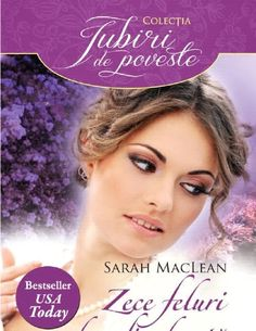 Sarah MacLean - Zece Feluri de a Fi Adorata - Love by Numbers 2 Sandra Brown, Nicholas Sparks, Best Sellers, Romantic, Pdf, Books, Writers, Numbers, Education