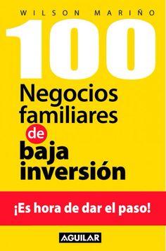 Imagen de http://www.prisaediciones.com/uploads/imagenes/libro/portada/200809/portada-100-negocios-familiares-de-baja-inversion_grande.jpg.