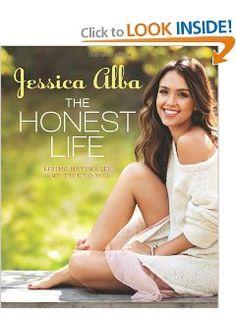 The Honest Life: Living Naturally and True to You: Jessica Alba: