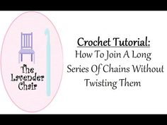 How To Join A Long Series Of Chains Without Twisting Them - Crochet Stitches!