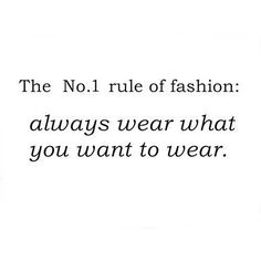 #No.1 #fashion #rule #true