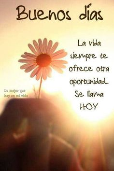Buenos dias quotes images in collection) page 1 Good Day Quotes, Good Morning Quotes, Quote Of The Day, Good Morning Messages, Morning Images, Motivational Quotes, Inspirational Quotes, Spanish Quotes, Entertainment Weekly