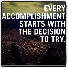 Good but not good enough! When we 'try' we give our subconcious permission to fail, after all 'we tried!' didn't we?  Every accomplishment starts with the intention to succeed.