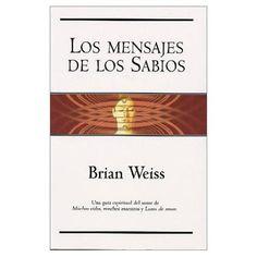 Los mensajes de los sabios - Brian Weiss