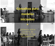 Conselhos para modelos iniciantes + palestra sobre carreira de modelos na Ego Management | DESACOMODA.  dicas que andam faltando para os modeletes em começo de carreira e um pouco do que rolou na palestra da Ego Management de Cruzeiro.