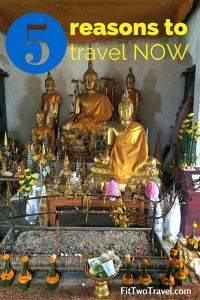 5 reasons to travel now, embrace culture, make memories Fit Two Travel