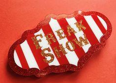 Freak Show -  50 Made