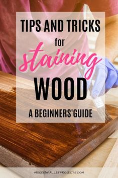 Tips and tricks for staining wood like a pro. All you need advice on how to stain wood for diy, upcycling, furniture projects and more in one place. #woodstainingtips #stainingdiyprojects #diy  #upcycling Diy Furniture Redo, Diy Furniture Projects, Diy Craft Projects, Beginner Woodworking Projects, Woodworking Tips, Diy Wood Stain, Interior Design Guide, Diy Home Repair, Wood Working For Beginners