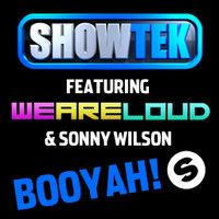 Showtek Feat We Are Loud! & Sonny Wilson - Booyah (Original Mix) by showtekmusic on SoundCloud