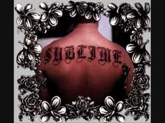 Smoke Two Joints - Sublime. I don't ever smoke any joints but I love Sublime.