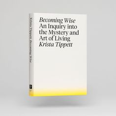 Behold BECOMING WISE the new book by our friend of Cover design by and team. by pentagramdesign Book Cover Design, Book Design, Layout Design, Web Design, My Bookmarks, Poster Layout, Book Jacket, Any Book, Art Of Living