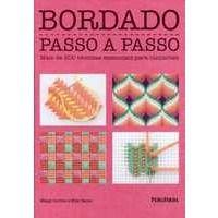 ffe42336a6b9e Bordado Passo a Passo - Mais de 200 Técnicas Essenciais Para Iniciantes -  Maggi Gordon