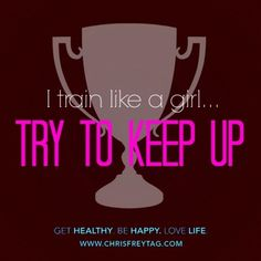 """A brown poster with a trophy and the quote """"I train like a girl. Try to keep up."""""""