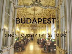 "As in almost every city in the world, to experience Budapest with a more ""local"" spirit you need to calm down your tourist instinct and put yourself in Hungarian shoes. Let me recommend you 5 non-touristy things to do in Budapest."