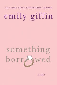 Something Borrowed by Emily Giffin @ Barnes & Noble