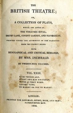 The British Theatre with remarks by Mrs Inchbald