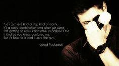 Jared, describing Jensen perfectly :)