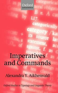 Imperatives and commands / Alexandra Y. Aikhenvald - Oxford : Oxford University Press, cop. 2010