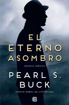 El eterno asombro, de Pearl S. Buck - Enlace al catálogo: http://benasque.aragob.es/cgi-bin/abnetop?ACC=DOSEARCH&xsqf99=746717