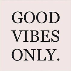 Only good vibes here please. Negative comments will not be tolerated.