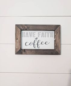 Have Faith + Coffee // Coffee Bar Sign // Coffee Lover Decor // Breakfast // Kitchen Decor // Wooden Wall Sign // by FreckledFlamingoCo on Etsy
