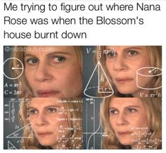 I legit think she burned down the house with Nana Rose in it