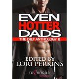 Even Hotter Dads: The DILF Anthology II (Kindle Edition)By Lori Perkins