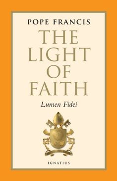 The Light of Faith: Lumen Fidei by Pope Francis,http://www.amazon.com/dp/1586179063/ref=cm_sw_r_pi_dp_p7nmsb106VH0CX1T