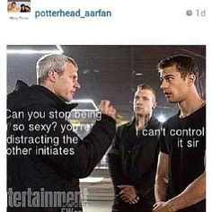 Haha, seriously Theo James, at least try to tame your attractiveness - So inconsiderate!P I can't control it sir my attractiveness is divergent it can't be controlled Divergent Memes, Divergent Hunger Games, Divergent Fandom, Divergent Trilogy, Divergent Insurgent Allegiant, Insurgent Quotes, Theo James, Tris Y Tobias, Tris E Quatro