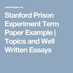 best essay examples images in   essay examples body  stanford prison experiment term paper example  topics and well written  essays stanford prison experiment