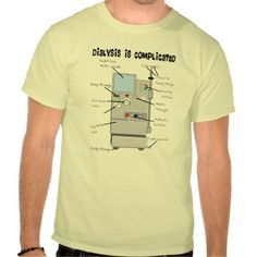 Dialysis Nurse/Tech Funny Gifts T Shirts http://www.zazzle.com/dialysis_nurse_tech_funny_gifts_t_shirts-235507314940087136?view=113390926697750663&rf=238282136580680600*