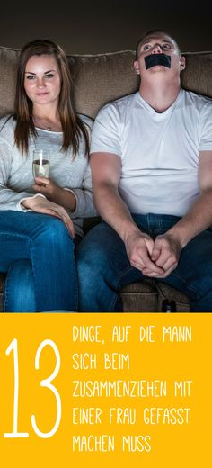 Anleitung zum Zusammenleben mit einer Frau: 13 Dinge, auf die Mann sich gefasst machen muss  http://www.gofeminin.de/beliebt-im-netz/dinge-auf-die-mann-sich-beim-zusammenziehen-gefasst-machen-muss-s1096182.html