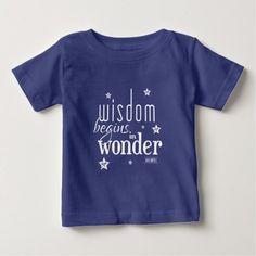 Wisdom Begins In Wonder Quote Baby T-Shirt