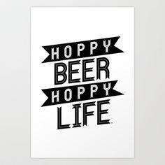 Hoppy Beer Hoppy Life Design Art Print by Hoppy Beer Hoppy Life - $20.80