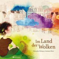 """""""Ein wunderschön illustriertes, tiefsinniges Kinderbuch"""", Rezension zu Alexandra Helmig / Anemone Kloos: 'Im Land der Wolken' von AroundAboutMunich.de"""