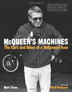 McQueen's Machines - The Cars and Bikes of a Hollywood Icon  He made movies best remembered for their wild car chases, mad motorcycle stunts, and wheel-to-wheel racing action, but no one forgets the man at the wheel—Steve McQueen, the King of Cool. No other Hollywood star has been so closely linked with cars and bikes. McQueen's Machines celebrates this deep-seated connection, giving readers a close-up look at... #Caferacerbike #caferacerbooks #caferacerbook #caferacer #caferacermotorcycle