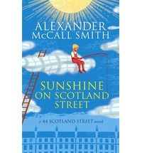 Sunshine on Scotland Street (44 Scotland Street) By (author) Alexander McCall Smith