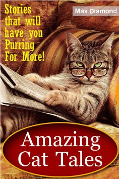 Amazing Cat Tales - Free Book!   Feline stories that will have you 'Purring for More!'  This collection of 50 moggie tales is perfect for any cat lover to enjoy. You'll laugh and cry at the same time!