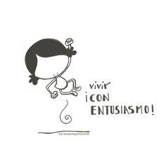 ¡A Vivir con un muchitode entusiasmo! Yiiiiija!!!! Eeeegunon mundo!!! ::: gogobiziz enthusiasm :::