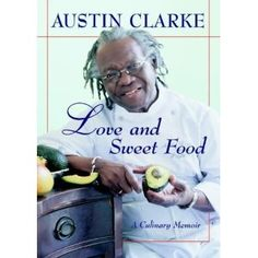 love and sweet food by austin clarke
