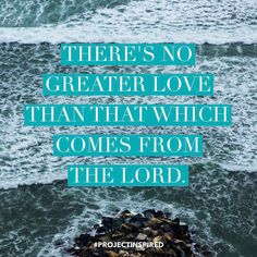 There\'s no greater love than that which comes from the Lord. #projectinspired