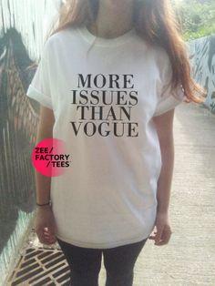 More Issues Than Vogue tshirt tee womens ladies by ZEEFACTORYTEES, £8.99