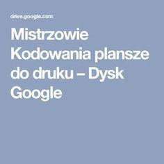 Mistrzowie Kodowania plansze do druku – Dysk Google