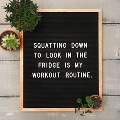 Squatting down to look in the fridge is my workout routine  by @fulcandles #fulcandles FUL CANDLES #letterfolk #letterfolkquotes #letterboard #letterboardquotes funny quotes